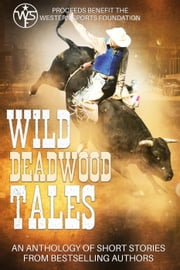 Wild Deadwood Tales ebook by E.E. Burke, A.C. Wilson, Amanda McIntyre,...