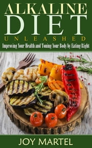 Alkaline Diet Unleashed ebook by Joy Martel