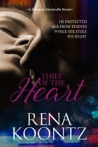 Thief Of The Heart ebook by Rena Koontz