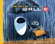 The Art of WALL-E ebook by Tim Hauser