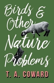 Bird and Other Nature Problems ebook by T. A. Coward