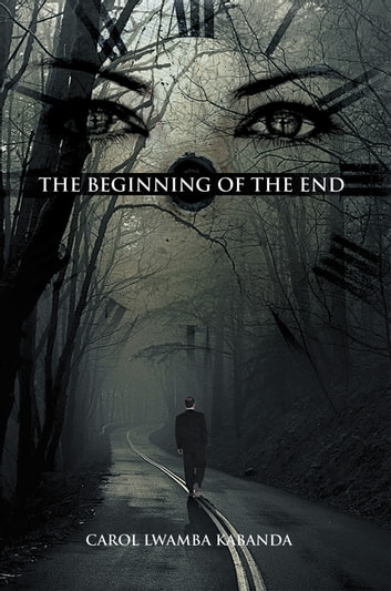 THE BEGINNING OF THE END ebook by Carol Lwamba Kabanda