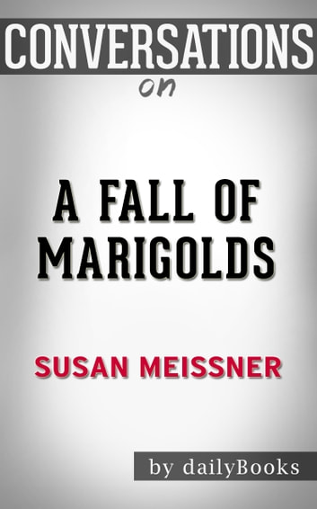 Conversations on A Fall of Marigolds: by Susan Meissner | Conversation Starters ebook by dailyBooks