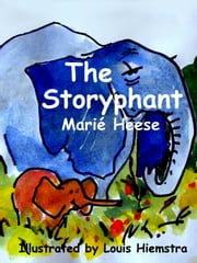 The Storyphant ebook by Marié Heese