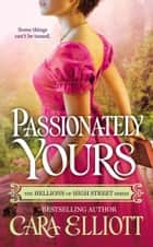 Passionately Yours ebook by Cara Elliott