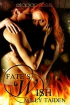 Fate's Wish ebook by Milly Taiden