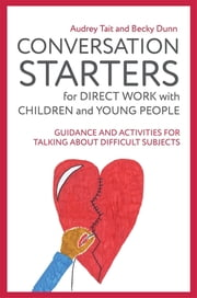 Conversation Starters for Direct Work with Children and Young People