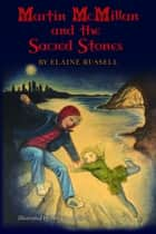 Martin McMillan and the Sacred Stones ebook by Elaine Russell