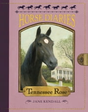 Horse Diaries #9: Tennessee Rose ebook by Jane Kendall,Astrid Sheckels