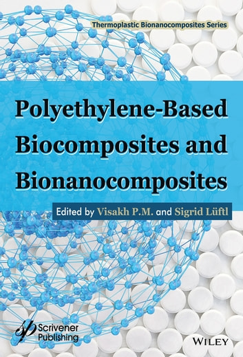 Polyethylene-Based Biocomposites and Bionanocomposites ebook by