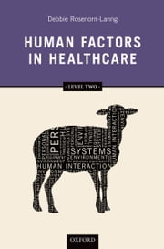 Human Factors in Healthcare: Level Two ebook by Debbie Rosenorn-Lanng
