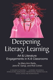 Deepening Literacy Learning - Art and Literature Engagements in K-8 Classrooms ebook by Mary Ann Reilly,Jane M. Gangi,Rob Cohen