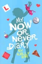 My Now or Never Diary ebook by Liz Rettig