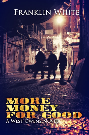 More Money For Good eBook by Franklin White