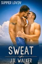 Sweat ebook by J.D. Walker