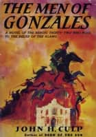The Men of Gonzales ebook by John H. Culp