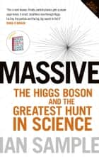Massive - The Higgs Boson and the Greatest Hunt in Science: Updated Edition ebook by Ian Sample