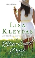 Blue-Eyed Devil - A Novel ebook by Lisa Kleypas