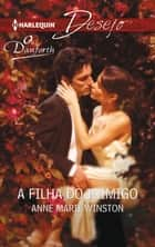 A filha do inimigo ebook by Anne Marie Winston