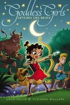 Artemis the Brave ebook by Joan Holub, Suzanne Williams