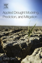 Applied Drought Modeling, Prediction, and Mitigation ebook by Zekâi Şen