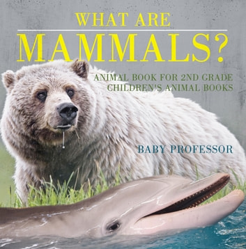 what are mammals animal book for 2nd grade children s animal