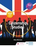 AQA GCSE (9–1) Citizenship Studies eBook by Mike Mitchell
