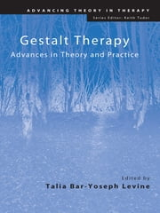 Gestalt Therapy - Advances in Theory and Practice ebook by