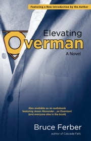 Elevating Overman - A Novel ebook by David  Ulin