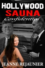 Hollywood Sauna Confidential ebook by Jeanne Rejaunier