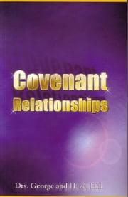 Covenant Relationships ebook by Dr. George Hill,Dr. Hazel Hill