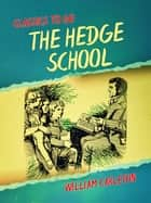 The Hedge School ebook by William Carleton