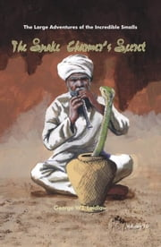 The Snake Charmer's Secret ebook by Laidlaw, George, W. J.