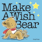 Make a Wish Bear ebook by Greg Foley,Greg Foley