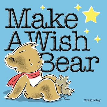 Make a Wish Bear ebook by Greg Foley