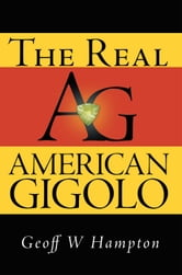 The Real American Gigolo ebook by Geoff W Hampton