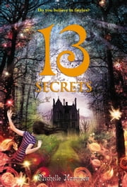13 Secrets ebook by Michelle Harrison