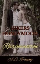 Hikers' Honeymoon: Recrimination ebook by A.S. Peavey