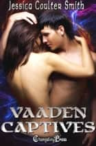 Vaaden Captives Box Set (Intergalactic Affairs 1) ebook by Jessica Coulter Smith