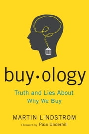 Buyology - Truth and Lies About Why We Buy ebook by Martin Lindstrom,Paco Underhill