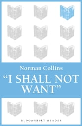 'I Shall Not Want' ebook by Norman Collins