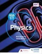 AQA GCSE (9-1) Physics Student Book ebook by Nick England, Steve Witney