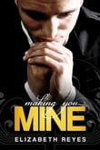 Making You Mine (The Moreno Brothers #5)