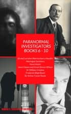 Paranormal Investigators The Collection Books 6 - 10 - PARANORMAL INVESTIGATORS, #12 ebook by rodney cannon, Leo Hardy