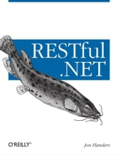 RESTful .NET - Build and Consume RESTful Web Services with .NET 3.5 ebook by Jon Flanders