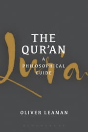 The Qur'an: A Philosophical Guide ebook by Oliver Leaman