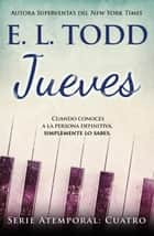Jueves - Atemporal, #4 ebook by E. L. Todd