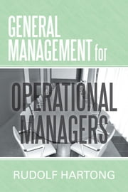 General Management for Operational Managers ebook by Rudolf Hartong