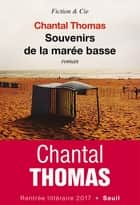 Souvenirs de la marée basse ebook by Chantal Thomas