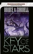 Key of Stars - Abolethic Sovereignty, Book III eBook by Bruce R. Cordell